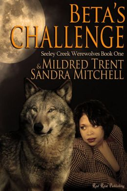 Beta's Challenge: Seeley Creek Werewolves: Book 1