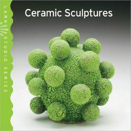 Ceramic Sculptures (Lark Studio Series)