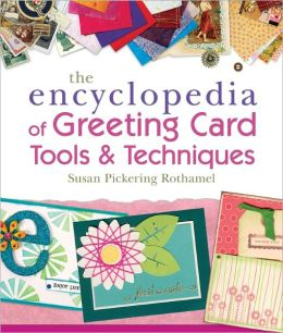 The Encyclopedia of Greeting Card Tools and Techniques