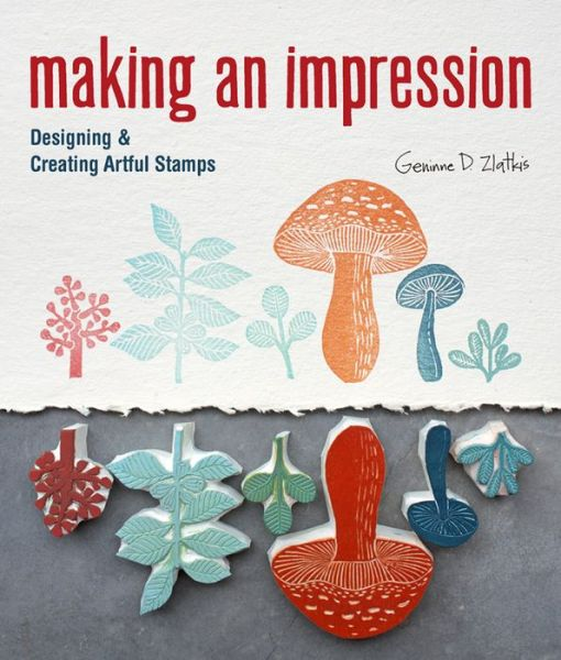 Making an Impression: Designing & Creating Artful Stamps