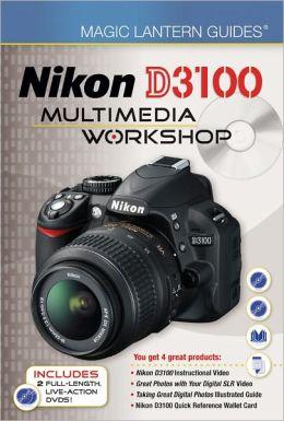 Magic Lantern Guides: Nikon D3100 Multimedia Workshop