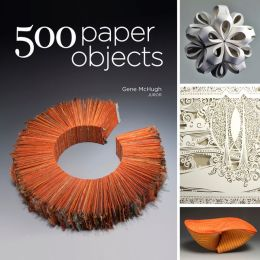 500 Paper Objects: New Directions in Paper Art
