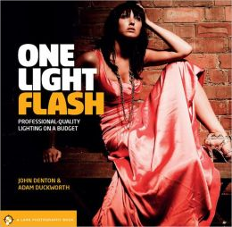 One Light Flash: Professional Quality Lighting on a Budget