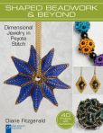 Book Cover Image. Title: Shaped Beadwork & Beyond:  Dimensional Jewelry in Peyote Stitch, Author: Diane Fitzgerald