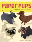 Book Cover Image. Title: Paper Pups:  35 Dogs to Copy, Cut & Fold, Author: Hiroshi Hayakawa