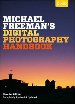 Michael Freeman's Digital Photography Handbook