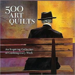 500 Art Quilts: An Inspiring Collection of Contemporary Work (PagePerfect NOOK Book)