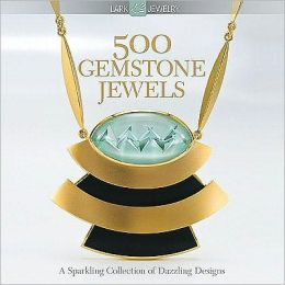 500 Gemstone Jewels: A Sparkling Collection of Dazzling Designs (PagePerfect NOOK Book)