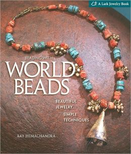 Beading with World Beads: Beautiful Jewelry, Simple Techniques (PagePerfect NOOK Book)