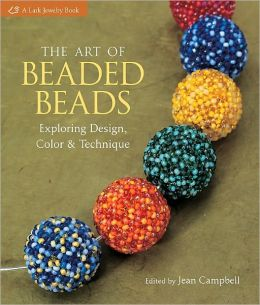 The Art of Beaded Beads: Exploring Design, Color & Technique (PagePerfect NOOK Book)