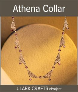 Athena Collar eProject from Bronze Metal Clay (PagePerfect NOOK Book)