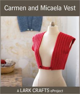 Carmen and Micaela Vest eProject from Creating Crochet Fabric (PagePerfect NOOK Book)