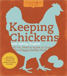 Homemade Living: Keeping Chickens with Ashley English (PagePerfect NOOK Book)