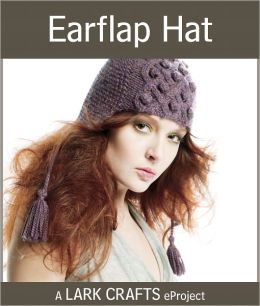 Earflap Hat eProject from Luxe Knits: The Accessories (PagePerfect NOOK Book)