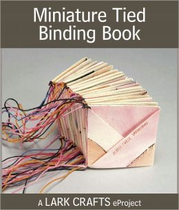 Miniature Tied Binding Book eProject from Making Handmade Books (PagePerfect NOOK Book)