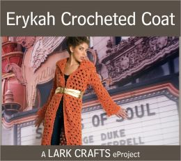 Erykah Crocheted Coat eProject from Pop Goes Crochet (PagePerfect NOOK Book)
