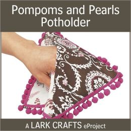 Pompoms and Pearls Potholder eProject from Pretty Little Potholders (PagePerfect NOOK Book)