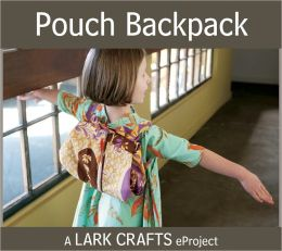 Pouch Backpack eProject from Sew Tina! (PagePerfect NOOK Book)