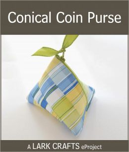 Conical Coin Purse eProject from The Feisty Stitcher (PagePerfect NOOK Book)