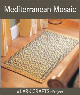 Mediterranean Mosaic eProject from The Knitted Rug (PagePerfect NOOK Book)
