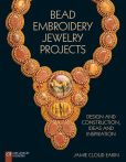 Book Cover Image. Title: Bead Embroidery Jewelry Projects:  Design and Construction, Ideas and Inspiration, Author: Jamie Cloud Eakin