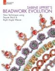 Book Cover Image. Title: Sabine Lippert's Beadwork Evolution:  New Techniques Using Peyote Stitch and Right Angle Weave, Author: Sabine Lippert