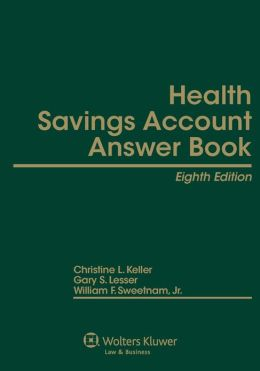 Health Savings Account Answer Book, Eighth Edition