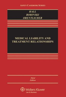 Medical Liability and Treatment Relationships, Third Edition