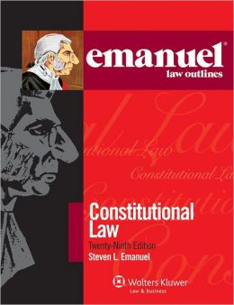 Emanuel Law Outlines: Constitutional Law, 29th Ed. Studydesk Bonus Pack