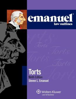Emanuel Law Outlines: Torts