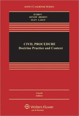 Civil Procedure: Doctrine, Practice, and Context