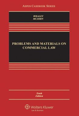 Problems and Materials on Commerial Law, 10E