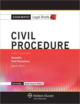 Civil Procedure: Keyed to Yeazell's 8th