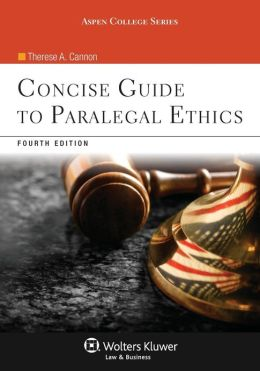 Concise Guide To Paralegal Ethics, Fourth Edition