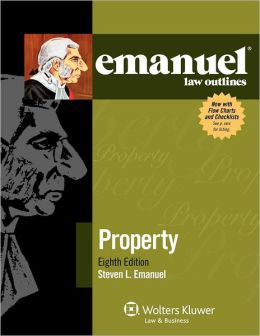 Emanuel Law Outlines: Property, 8E