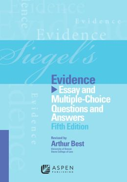 Siegel's Evidence: Essay and Multiple-Choice Questions and Answers, Fifth Edition