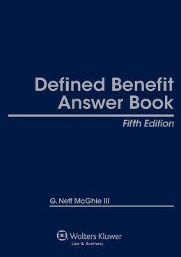 Defined Benefit Answer Book, Fifth Edition