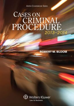 Cases on Criminal Procedure 2013-2014