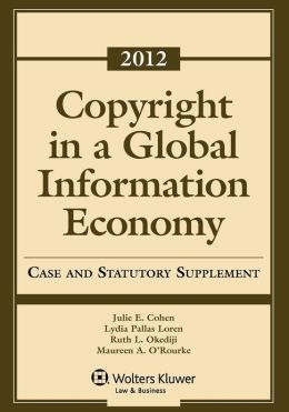 Copyright Global Information EConomy 2012 Case & Statutory Supp