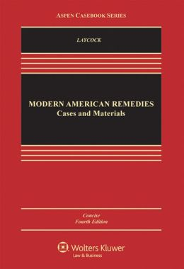 Modern American Remedies: Cases and Materials, Concise Fourth Edition