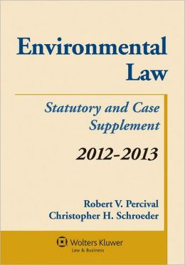Environmental Law: Statutory and Case Supplement 2012-2013