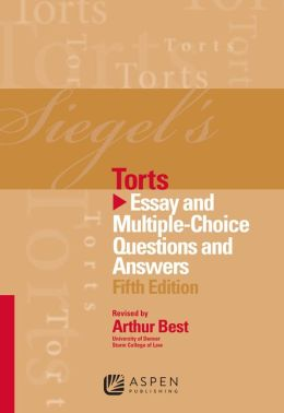 Siegel's Torts: Essay and Multiple-Choice Questions and Answers, Fifth Edition