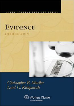 Evidence, Fifth Edition (Treatise Series)