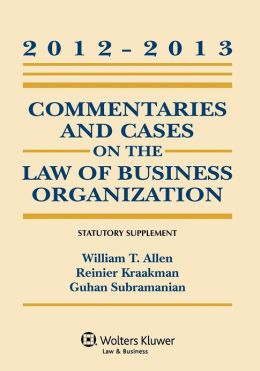 Commentaries and Cases on the Law of Business Organization Statutory Supplement 2012-2013