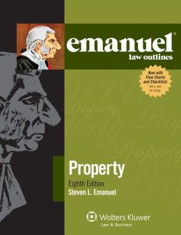Emanuel Law Outlines: Property, Eighth Edition