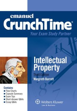 CrunchTime: Intellectual Property 2012, Third Edition