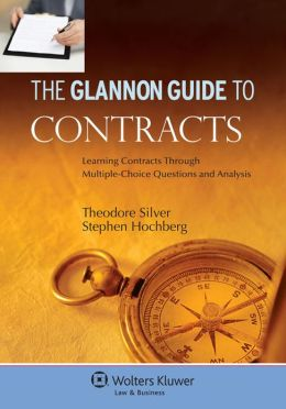 Glannon Guide to Contract Law: Learning Contract Law through Multiple Choice Questions and Analysis