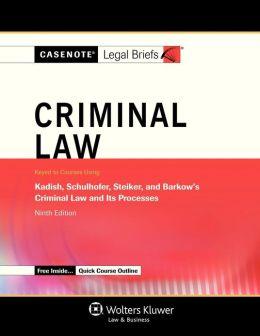 Criminal Law: Kadish Schulhofer Steiker & Barkow 9e