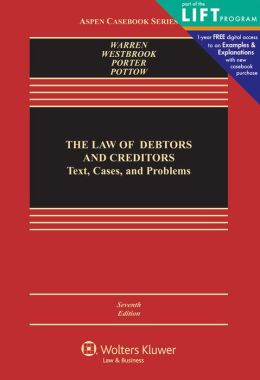 The Law of Debtors and Creditors: Text, Cases, and Problems, Seventh Edition
