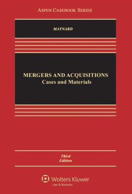 Mergers and Acquisitions: Cases and Materials, Third Edition